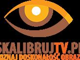 Nowa odsłona SkalibrujTV!